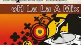 Dejawu Faik - Oh La La La