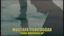 Mustafa Yıldızdoğan - Senin Umurundamı