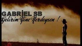 Gabriel Sb - Gelirim Yine Nerdeysen