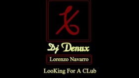Dj Denux  Feat.lorenzo Navarro-Looking For A Clup