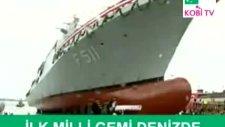 ilk milli savaş gemisi artık denizde!