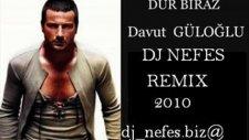 Dj Nefes Vs. Davut Güloğlu Dur Biraz 2010 Remix