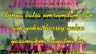 Ahmet K. Dünya Batsa Umrumdamı Lan Bu Sarkı Kacmaz