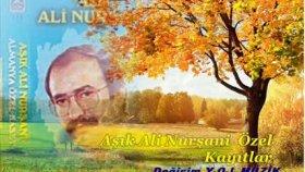 Aşık Ali Nurşani - özel Kayıtlar Nette Ilk Defa