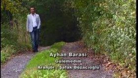 Ayhan Barasi -Gülemedimklip2010