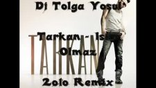 Tarkan - Isim Olmaz 2o1o Remix Dj Tolga