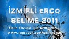 İzmirli Erco - Selime 2011