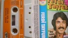 ferdi tayfur-feleğin işine bak uzelli kaset kaydı