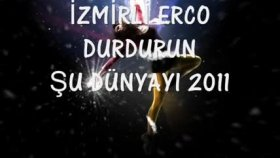 İzmirli Erco - Durdurun şu Dünyayı