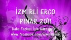 İzmirli Erco - Pınar 2011
