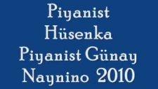 piyanist hüsenka naynino 2010