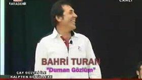 Bahri Turan - Duman Gözlüm