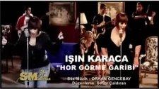 Işın Karaca - Hor Görme Garibi (2010)