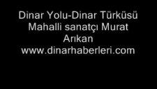 Dinar Yolu-Dinar Türküsü