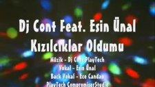 Dj Cont Feat. Esin Ünal Kızılcıklar Oldumu