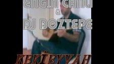 Engin Canlı & Dj Boztepe  Keki Eyvah