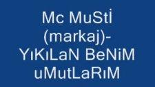 mc musti(Markaj)-yıkılan benim umutlarım