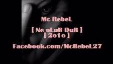 Mc Rebel [ Ne Olur Dur ]-[ 2o1o ]