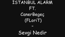 İstanbul Alarm Feat Florit - Sevgi Nedir