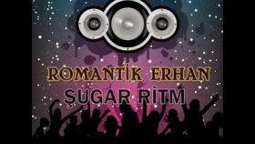 Romantik Erhan - Sugar Ritm