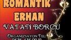 Romantik Erhan - Vatan Borcu