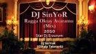 Dj Sinyor Ragga Oktay Avaramu Mix