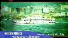 Mustafa Güngece Bu Sehirde