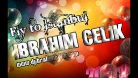 Dj Ibrahim Celik - Fly To Istanbul