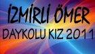 İzmirli Ömer Daykolu Kız 2011