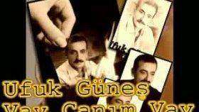 Ufuk Güneş-Vay Canım -Adana Orçun