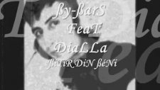 By-Bars Feat Dialla Bitirdin  Beni