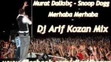 Murat Dalkılıç - Merhaba  Arif Kozan Mix