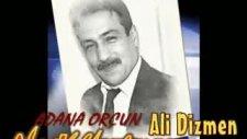 Ali Dizmen-Nasıl Unuturum-Adana Orçun
