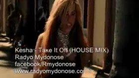 Kesha - Take ıt Off House