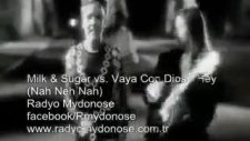 milk & sugar vs. vaya con dios - hey nah neh nah