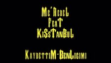 Mc Rebel Ft Kisstanbul [ Kaybettim Benliğimi ]2o1o