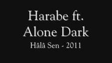Harabe Ft. Alone Dark - Hala Sen Melankolik Rap