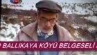 ballıkaya köyü belgeseli 2.bölüm