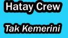 Hatay Crew [apaçi Mix]