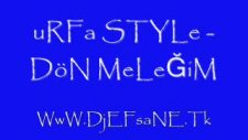 urfa style & dj efsane & mc halil dön meleğim