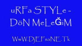 Urfa Style - Dön Meleğim 2011