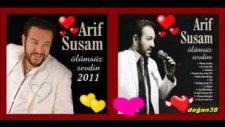 Arif Susam  - Ölümsüz Sevdim - 2011