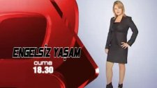 Engelsiz Yaşam Kanal 3 Fatma Karsak