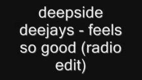 deepside deejays - feels so good radio edit