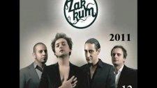 Zakkum - Ah Bu Şarkıların Gözü Kör Olsun - 2011