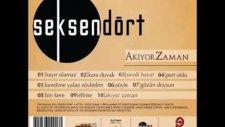 Seksendört - Kara Duvak / 2011 Yeni Şarkı