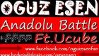 Oğuz Esen-Anadolu Battle