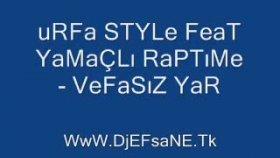 Urfa Style - Feat Yamaçlı Raptıme - Vefasız Yar