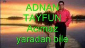 Adnan Tayfun-Acımaz Yaradan Bile