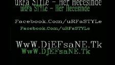 her hecesinde - urfa style  dj efsane